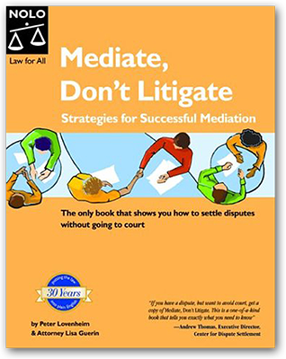 Peter Lovenheim: Mediate, Don't Litigate