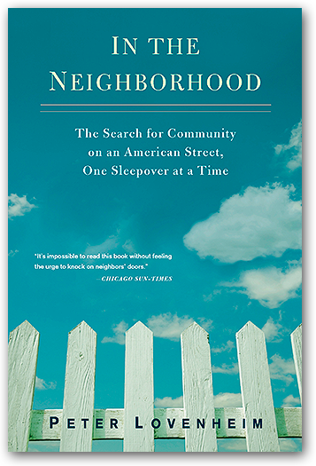 Peter Lovenheim: In the Neighborhood