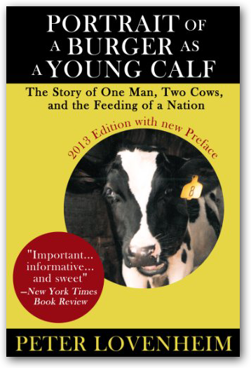 Peter Lovenheim: Portrait of a Burger as a Young Calf
