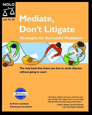 Peter Lovenheim: Mediate, Don't Litigate