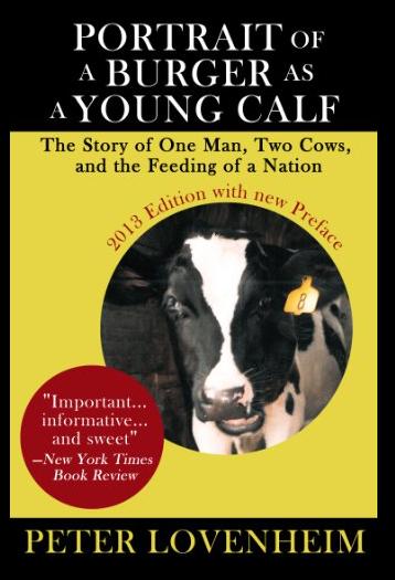 Peter Lovenheim: Portrait of a Burger as a Young Calf